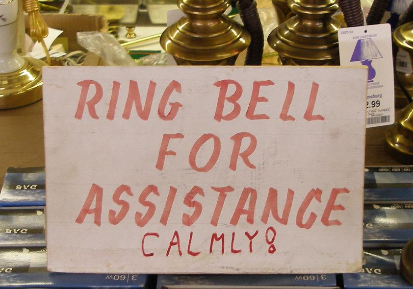Ring bell for assistance. Calmly